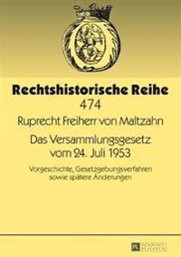 Das Versammlungsgesetz Vom 24. Juli 1953: Vorgeschichte, Gesetzgebungsverfahren Sowie Spaetere Aenderungen