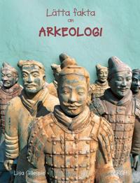Lätta fakta om arkeologi