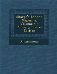 Sharpe's London Magazine, Volume 4 - Primary Source Edition