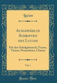 Ausgewählte Schriften des Lucian, Vol. 1