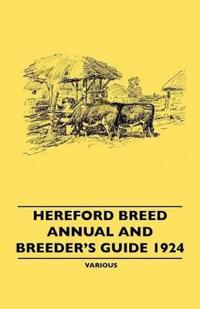 Hereford Breed Annual and Breeder's Guide 1924
