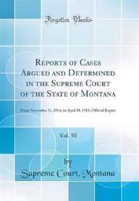 Reports of Cases Argued and Determined in the Supreme Court of the State of Montana, Vol. 50