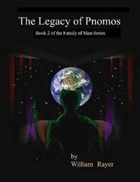 Legacy of Pnomos : Book 2 of the Family of Man Series