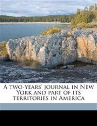 A two-years' journal in New York and part of its territories in America