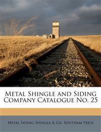 Metal Shingle and Siding Company Catalogue No. 25