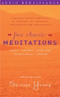 Five Classic Meditations: Mantra, Karma, Vipassana, Buddhist