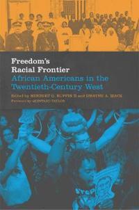 Freedom's Racial Frontier: African Americans in the Twentieth-Century West
