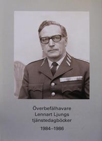 Överbefälhavare Lennart Ljungs tjänstedagböcker 1984-1986. Del 2