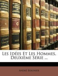 Les Idées Et Les Hommes, Deuxième Série ...
