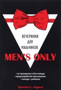 Men's only. Vecherinki dlja malchikov
