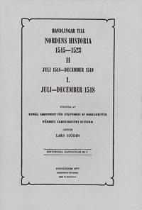 Handlingar till Nordens historia 1515-1523. 2, Juli 1518-december 1519 1. - Lars Sjödin pdf epub