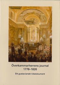 Överkammarherrens journal 1778-1826 : ett gustavianskt tidsdokument
