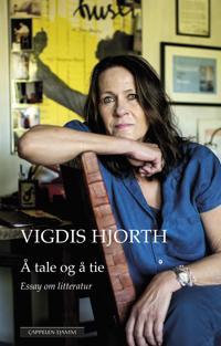 Å tale og å tie - Vigdis Hjorth | Ridgeroadrun.org