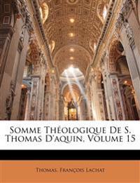 Somme Théologique De S. Thomas D'aquin, Volume 15