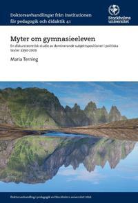 MYTER OM GYMNASIEELEVEN : EN DISKURSTEORETISK STUDIE AV DOMINERANDE SUBJEKT