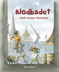 Blodbadet Olofs äventyr i Stockholm