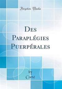 Des Paraplégies Puerpérales (Classic Reprint)