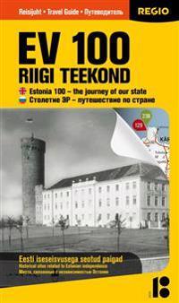 Ev 100 – riigi teekond. eesti iseseisvusega seotu d paigad