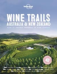 Lonely Planet Wine Trails Australia & New Zealand