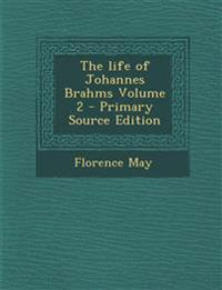 The life of Johannes Brahms Volume 2