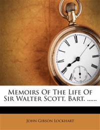 Memoirs Of The Life Of Sir Walter Scott, Bart. ......