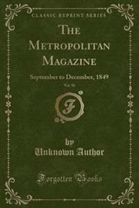 The Metropolitan Magazine, Vol. 56