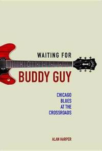 Waiting for Buddy Guy