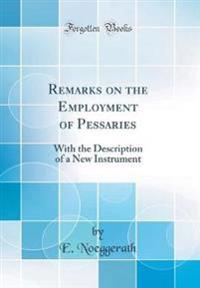 Remarks on the Employment of Pessaries