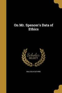 ON MR SPENCERS DATA OF ETHICS