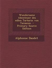 Wundersame Abenteuer des edlen Tartarin von Tarascon.