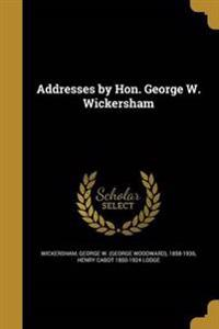 ADDRESSES BY HON GEORGE W WICK