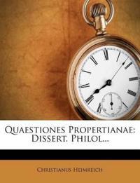 Quaestiones Propertianae: Dissert. Philol...