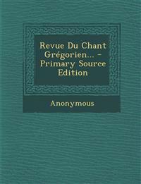 Revue Du Chant Grégorien...