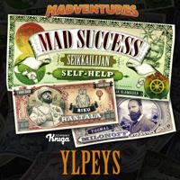 Mad Success - Seikkailijan self help 1  YLPEYS