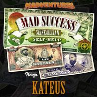 Mad Success - Seikkailijan self help 2 KATEUS