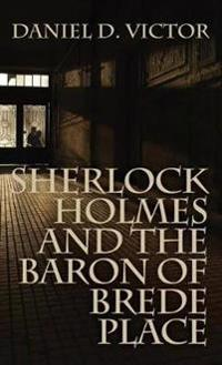 Sherlock Holmes and the Baron of Brede Place (Sherlock Holmes and the American Literati Book 2)