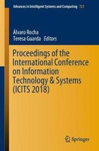 Proceedings of the International Conference on Information Technology & Systems - ICITS 2018