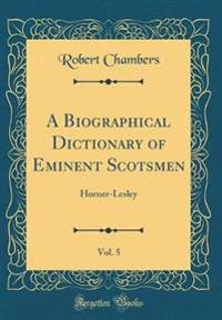 A Biographical Dictionary of Eminent Scotsmen, Vol. 5