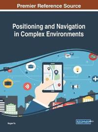 Positioning and Navigation in Complex Environments