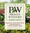 Proven Winners Garden Book: Simple Plans, Picture-Perfect Plants and Expert Advice for Creating a Gorgeous Garden