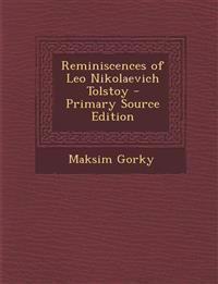 Reminiscences of Leo Nikolaevich Tolstoy