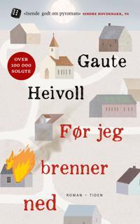 Før jeg brenner ned - Gaute Heivoll   Inprintwriters.org