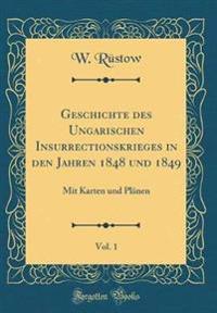 Geschichte des Ungarischen Insurrectionskrieges in den Jahren 1848 und 1849, Vol. 1
