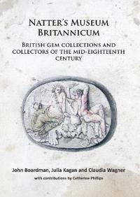 Natter's Museum Britannicum: British Gem Collections and Collectors of the Mid-Eighteenth Century