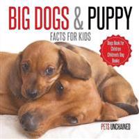 Big Dogs & Puppy Facts for Kids - Dogs Book for Children - Children's Dog Books