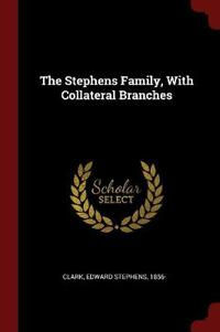The Stephens Family, with Collateral Branches