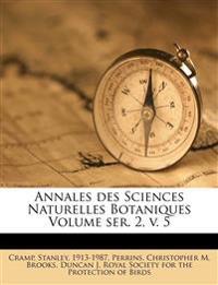 Annales des Sciences Naturelles Botaniques Volume ser. 2, v.  5