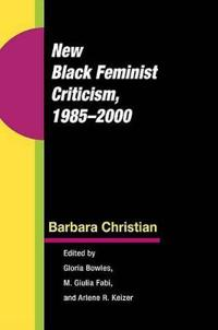 New Black Feminist Criticism, 1985-2000