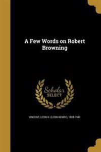 FEW WORDS ON ROBERT BROWNING