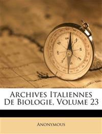 Archives Italiennes De Biologie, Volume 23